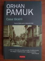 Orhan Pamuk - Casa tacerii