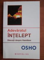Anticariat: Osho - Adevaratul intelept. Discutii despre Hasidism