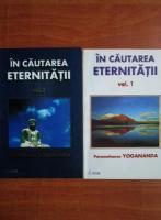 Anticariat: Paramahansa Yogananda - In cautarea eternitatii (2 volume)