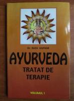 Raza Kapoor - Ayurveda. Tratat de terapie (volumul 1)