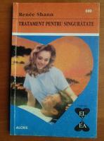 Anticariat: Renee Shann - Tratament pentru singuratate