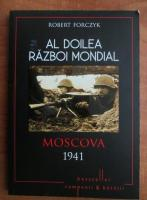 Robert Forczyk - Al doilea Razboi Mondial. Moscova 1941