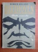 Romain Rolland - Beethoven, marile epoci creatoare. Finita comoedia