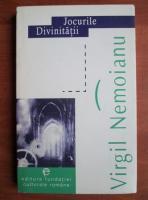 Virgil Nemoianu - Jocurile divinitatii