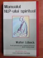 Walter Lubeck - Manualul NLP-ului spiritual