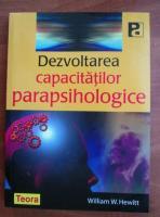 Anticariat: William W. Hewitt - Dezvoltarea capacitatilor parapsihologice