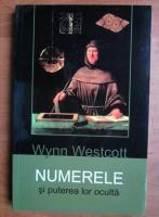 Anticariat: Wynn Westcott - Numerele si puterea lor oculta