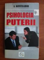 A. Konfisahor - Psihologia puterii