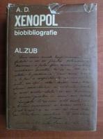 Al. Zub - A. D. Xenopol. Biobibliografie