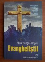 Anticariat: Alina Mungiu Pippidi - Evanghelistii