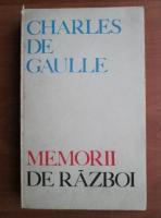 Charles de Gaulle - Memorii de razboi