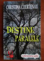 Christina Courtenay - Destine paralele
