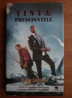 Dan Smith - Tinta: Presedintele