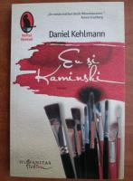 Anticariat: Daniel Kehlmann - Eu si Kaminski