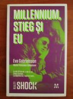 Eva Gabrielsson - Millennium, Stieg si eu