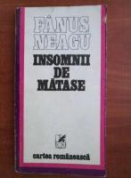 Anticariat: Fanus Neagu - Insomnii de matase