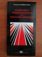 Anticariat: Gabriel Dulea - Coordonate psihopedagogice ale educatiei ostasesti