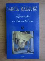 Anticariat: Gabriel Garcia Marquez - Generalul in labirintul sau