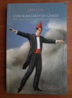 Anticariat: Hannes Stein - Cum m-am lasat de gandit