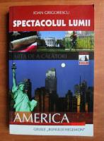 Ioan Grigorescu - Spectacolul lumii. America