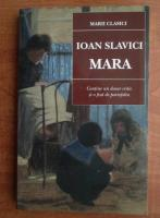 Anticariat: Ioan Slavici - Mara