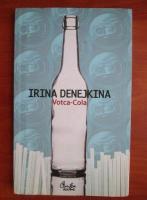 Anticariat: Irina Denejkina - Votca Cola
