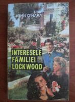 Anticariat: John O`Hara - Interesele familiei Lockwood
