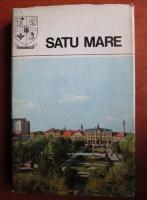 Anticariat: Judetul Satu Mare. Monografie. Colectia Judetele Patriei