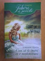 Anticariat: Lorraine Heath - Cum sa te insori cu o mostenitoare