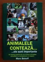 Marc Bekoff - Animalele conteaza ele sunt importante