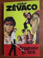 Anticariat: Michel Zevaco - Dragoste si ura