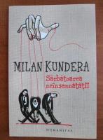 Milan Kundera - Sarbatoarea neinsemnatatii