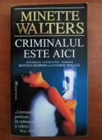 Minette Walters - Criminalul este aici