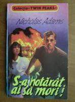 Anticariat: Nicholas Adams - S-a hotarat, ai sa mori!