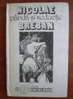Anticariat: Nicolae Breban - Panda si seductie