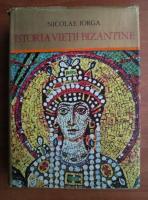 Anticariat: Nicolae Iorga - Istoria vietii bizantine