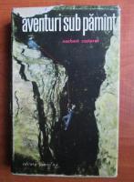 Anticariat: Norbert Casteret - Aventuri sub pamant