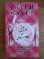 Anticariat: Peter Mayle - Lectii de franceza