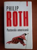 Philip Roth - Pastorala americana