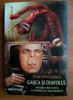 Anticariat: Pusi Dinulescu - Gasca si diavolul