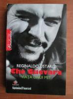 Reginaldo Ustariz - Che Guevara. Viata unui mit