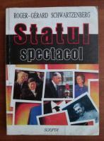 Anticariat: Roger Gerard Schwartzenberg - Statul spectacol
