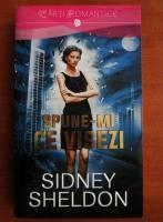 Anticariat: Sidney Sheldon - Spune-mi ce visezi