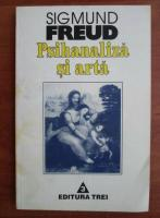 Anticariat: Sigmund Freud - Psihanaliza si arta