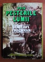 Stefan Negrea - Prin pesterile lumii