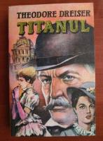 Anticariat: Theodore Dreiser - Titanul