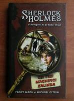 Tracy Mack - Sherlock Holmes. Cei trei magnifici Zalinda