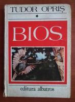 Anticariat: Tudor Opris - Bios (volumul 1)