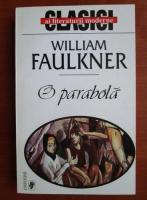 William Faulkner - O parabola
