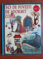Anticariat: 50 de povesti de adormit copiii (volumul 1)